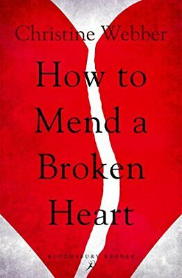 How to Mend a Broken Heart By Christine Webber