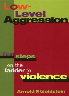 Low-Level Aggression By Arnold P. Goldstein