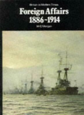 Foreign Affairs: 1886-1914 (New Adventure History) By Michael Croke Morgan