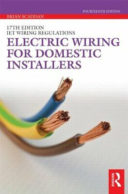 Electric Wiring for Domestic Installers By Brian Scaddan
