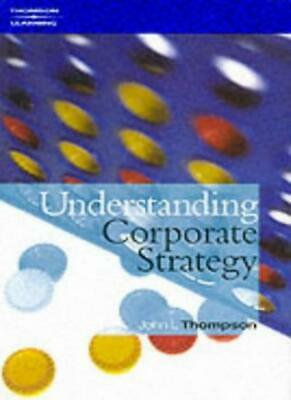 Understanding Corporate Strategy (Course ILT Series) By John Thompson