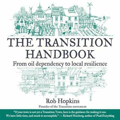 Transition Handbook: from Oil Dependency to Local