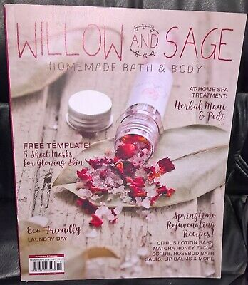Willow And Sage Magazine Feb/Mar/Apr 2019 HOMEMADE BATH & BODY