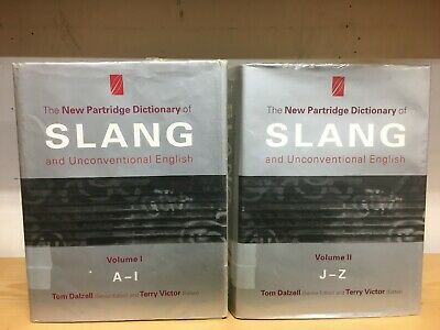 The New Partridge Dictionary of Slang, 2006, complete 2 volumes