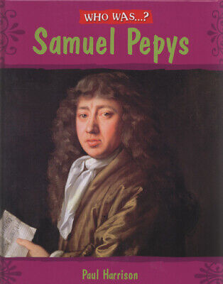 Who was?: Samuel Pepys by Paul Harrison (Hardback) Expertly Refurbished Product