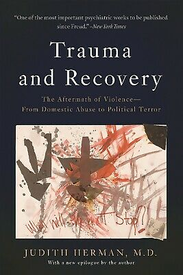 Trauma and recovery : the aftermath of violence from domestic abuse to political