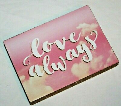 Love Always Pink / Gold Wooden Wall Tabletop Plaque Sign