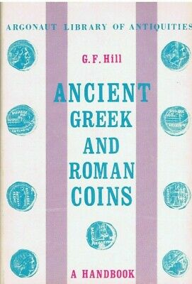 Ancient Greek & Roman Coins - GF Hill - Argonaut Library of Antiquities