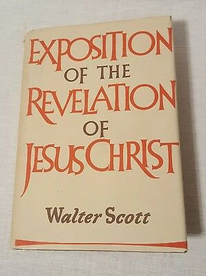 Exposition of the Revelatiom of Jesus Christ By Scott Walter Hardcover