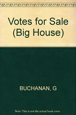 Votes for Sale (Big House) By G BUCHANAN