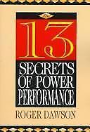 The 13 Secrets of Power Performance by Dawson, Roger