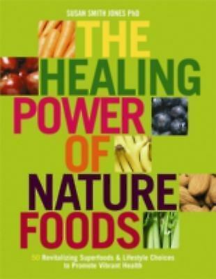 The Healing Power of NatureFoods: 50 Revitalizing SuperFoods and Lifestyle Choic