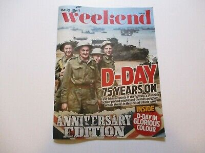 Daily Mail Weekend Magazine.1st June 2019.17 Page D-Day 75th Anniversary Issue