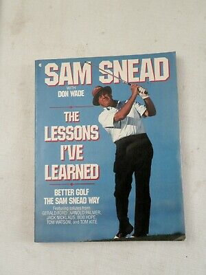 1991, The Lessons I've Learned by Sam Snead, GOLF LEGEND, SB, SIGNED BY SNEAD!