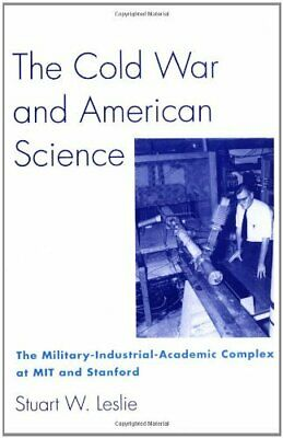 Cold War and American Science : The Military-Industrial-Academic Compl-ExLibrary