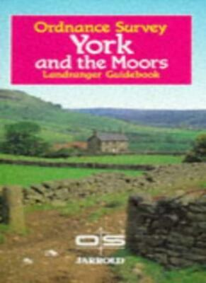 York and the Moors (Ordnance Survey Landranger Guides) By Charles Fowkes