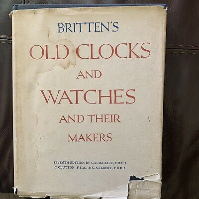 Britten's 7th Edition Old Clocks And Watches 1956