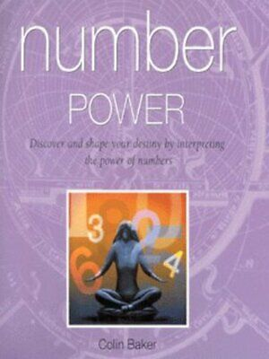 Number power: discover and shape your destiny by interpreting the power of
