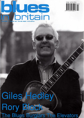 BLUES IN BRITAIN Magazine. March 2005 - GILES HEDLEY, RORY BLOCK, THE ELEVATORS