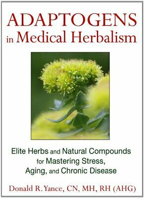 Adaptogens in Medical Herbalism: for Mastering Stress, Aging, Disease (P.D.F)