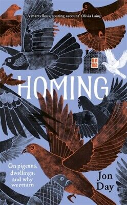 Jon Day - Homing : On Pigeons, Dwellings and Why We Return