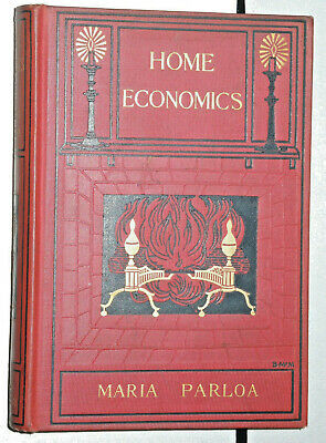 1st Ed. 1898 Home Economics by MARIA PARLOA Inscribed to MARY INGERSOLL STERLING