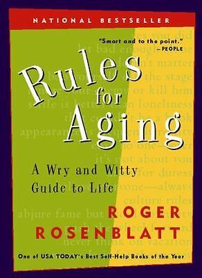 NEW - Rules for Aging: A Wry and Witty Guide to Life by Rosenblatt, Roger