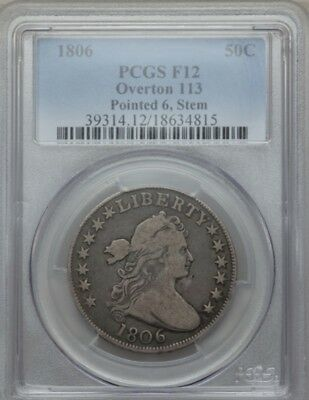 Very Rare 1806 50C Pointed 6, Stem Overton 113 Draped Bust Half Dollar Pcgs F12