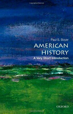 Paul S. Boyer - American History: A Very Short Introduction
