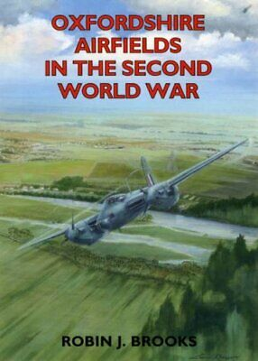 Oxfordshire Airfields in the Second World War (Airfields Series) By Robin J. Br