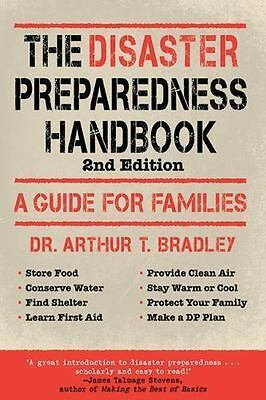 The Disaster Preparedness Handbook: A Guide for Families by Bradley, Arthur T.