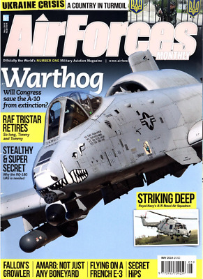 AIRFORCES MONTHLY Magazine. May 2014 - A-10,FRENCH E-3,RQ 180,UKRAINE CRISIS