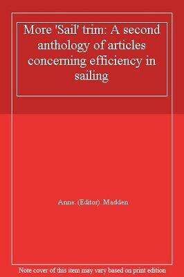 More 'Sail' trim: A second anthology of articles concerning efficiency in saili