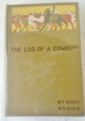 """Book 1903 Andy Adams """"The Log of a Cowboy"""" 1st Ed. Houghton Mifflin- Illustrated"""