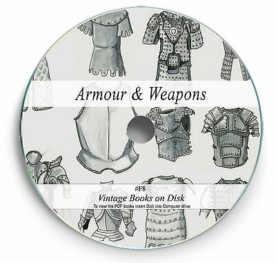 Rare Books on DVD - Weapons Armour Medieval Swords Antique Muskets Gun Cannon F8
