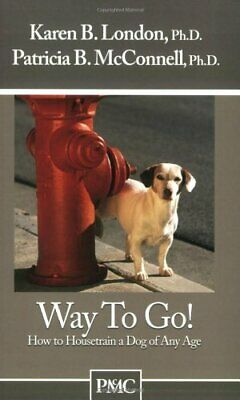 NEW - Way to Go! How to Housetrain a Dog of Any Age