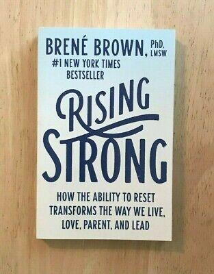 Brene Brown - Rising Strong  How the Ability to Reset Transforms the Way We Live