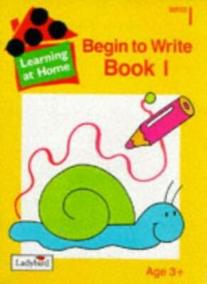 Begin to Write Book: 1: Bk.1 (Learning At Home) By Kelly Nash, Liz Antill