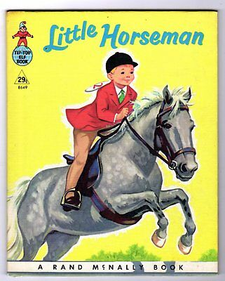 LITTLE HORSEMAN ~ 1st ed. Rand McNally Tip Top Elf Book ~ Watts, Grider ~ VG+