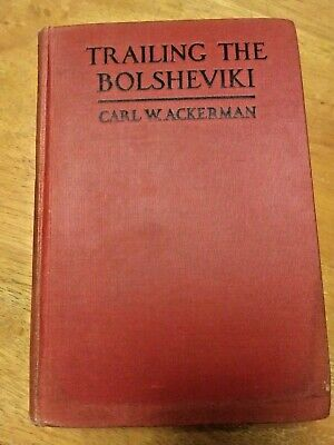 Rare 1919  Trailing The Bolsheviki by Carl W. Ackerman