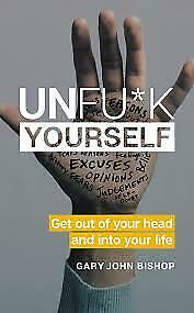 Unfu*k Yourself : Get Out of Your Head and into Your Life (P-D-F) Fast Delivery