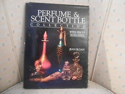 Perfume & Scent Bottle Collecting Book W/Prices  2nd Edition By Jean Sloan 1989