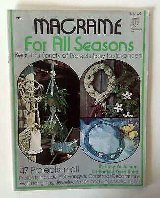 Macrame for All Seasons - # 7111 - 47 Projects - Easy to Advanced - Vintage 1978