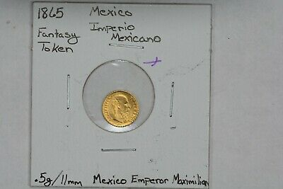 1865 Mexico Imperio Mexicano Empire of Maximilian Fantasy Token .5g Gold