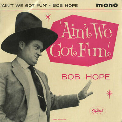 "Bob Hope Ain't We Got Fun UK 7"" vinyl single record EAPI-20071 CAPITOL 1961"