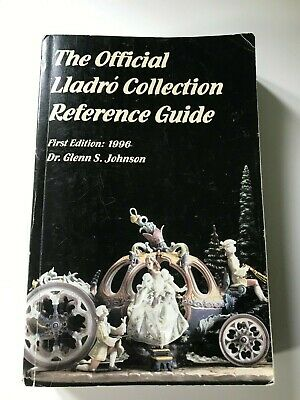 The Official Lladro Collection Reference Guide 1st Ed 1996 Glenn S. Johnson Pbk.