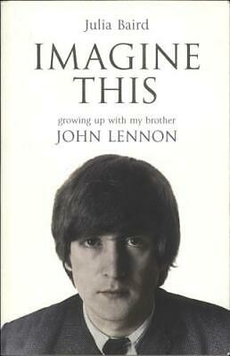 Imagine This: Growing Up with My Brother John Lennon John Lennon book UK