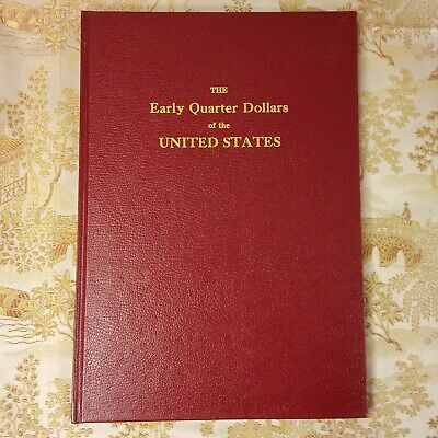 The Early Quarter Dollars of the United States By Browning New Copy