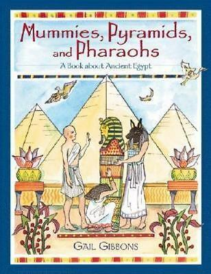 Mummies, Pyramids, and Pharaohs: A Book About Ancient Egypt by Gibbons, Gail