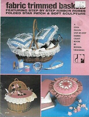 Fabric trimmed baskets ribbon rose fabric craft book vintage 1983 USA Crandall